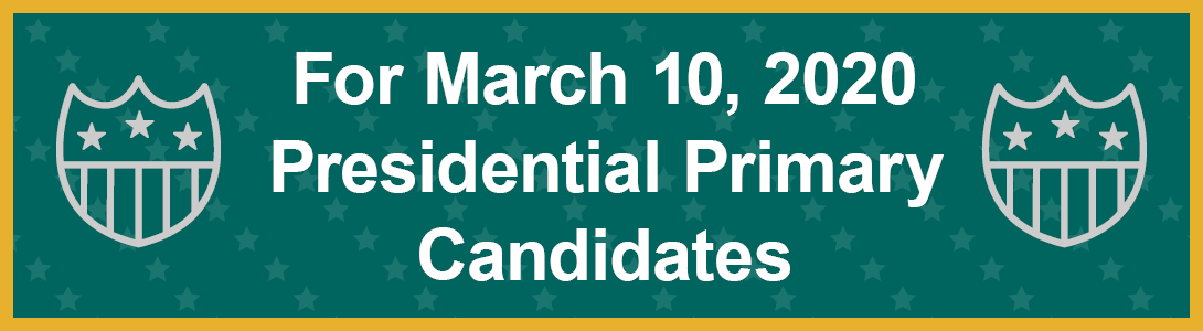 For March 10, 2020 Presidential Primary Candidates