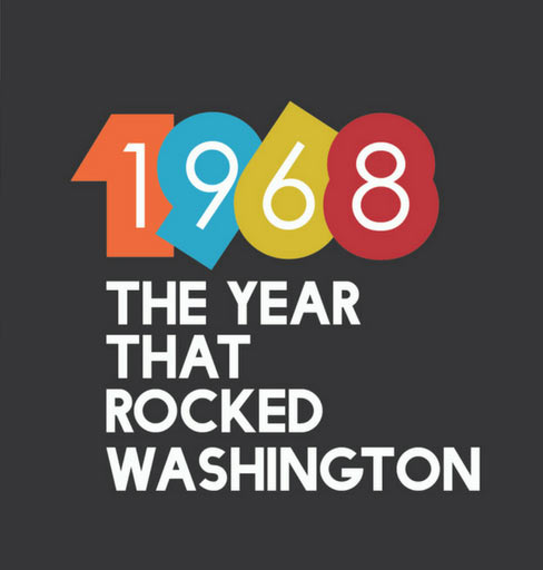 1968: The Year That Rocked Washington