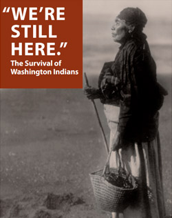 WE'RE STILL HERE - The Survival of Washington Indians Exhibit
