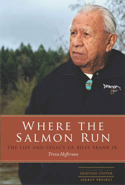 Where the Salmon Run, The Life and Legacy of Billy Frank Jr.