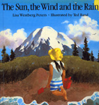 Book cover image of: The Sun, Wind and the Rain. By Lisa Westburg Peters.