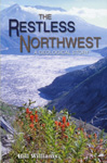 Book cover image of: The Restless Northwest. By Hill Willams.
