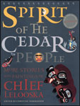 Spirit of the Cedar People: More Stories and Paintings of Chief Lelooska