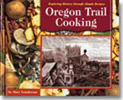 Book cover image of: Oregon Trail Cooking by Mary Gunderson.