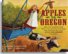 Book cover image of: Apples to Oregon: Being the (Slightly) True Narrative of How a Brave Pioneer Father Brought Apples, Peaches, Pears, Plums, Grapes, Cherries (and Children) Across the Plains.