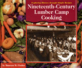 An image of the book cover, Nineteenth-Century Lumber Camp Cooking.