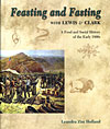 An image of the book cover, Feasting and Fasting with Lewis & Clark